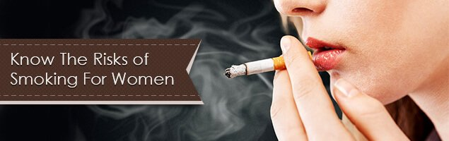 Know The Risks of Smoking For Women