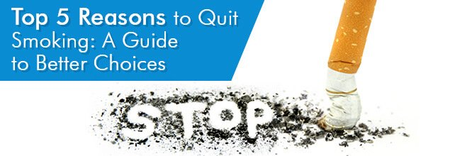 Top 5 Reasons to Quit Smoking - A Guide to Better Choices