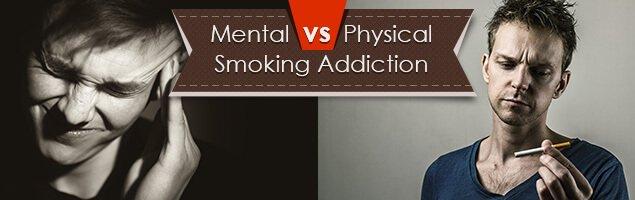 Mental vs Physical Smoking Addiction
