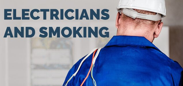 Electricians and Smoking