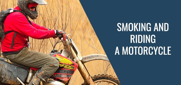 Smoking and Riding a Motorcycle