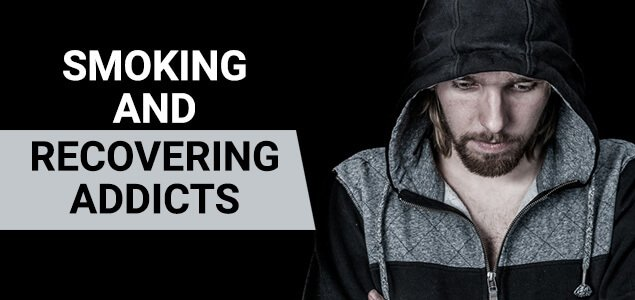 Smoking and Recovering Addicts