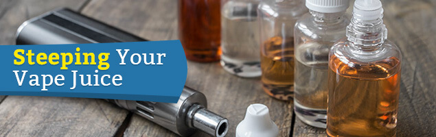 Steeping Your Vape Juices
