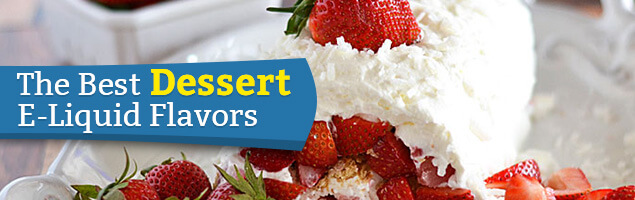 Best Dessert Vape Juice Flavors
