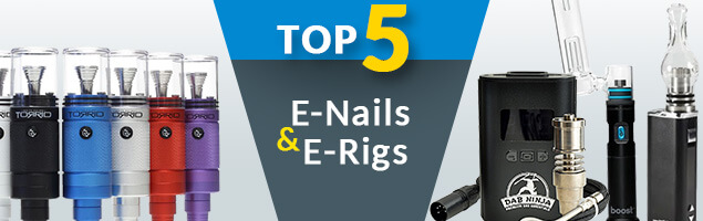 Best E-Rigs and E-nails Reviewed