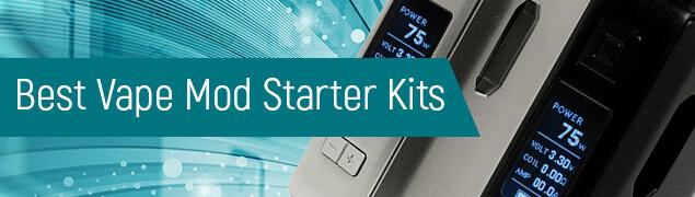 Best Vape Mod Starter Kits
