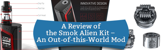 A Review of the Smok Alien Kit – An Out-of-this-World Mod