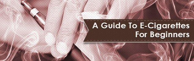 A Guide To E-Cigarettes For Beginners