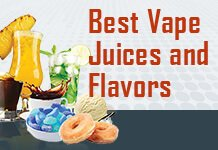 Best Vape Juices and Flavors