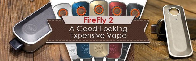 FireFly 2 - A Good-Looking Expensive Vape