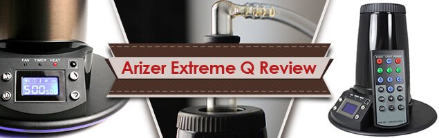 Arizer Extreme Q Review – Extreme Vaping, Extreme Value