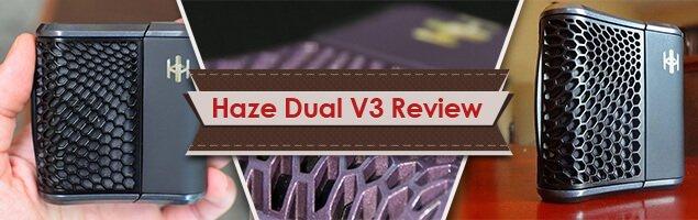Haze Dual V3 Vaporizer Review