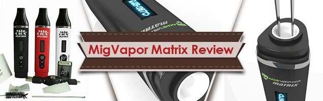 MigVapor Matrix Review