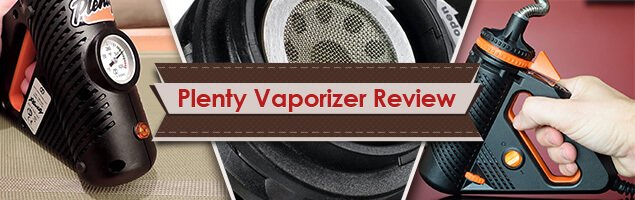 Plenty Vaporizer Review – Plenty of Vapor, Plenty of Fun