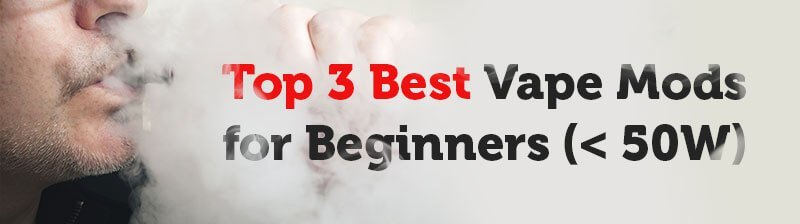 Best Box Mods for Beginners