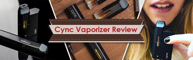 Cync Vaporizer Review