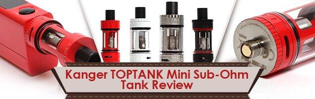Kanger TOPTANK Mini Sub-Ohm Tank Review