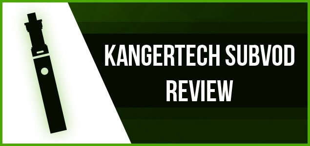 KangerTech Subvod Review