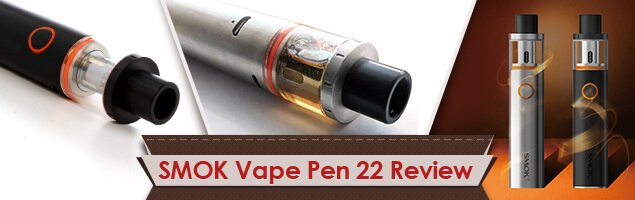 SMOK Vape Pen 22 Review – Use It Right Or It Will Leak