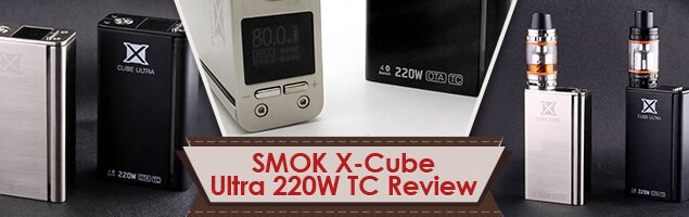 SMOK X-Cube Ultra 220W TC Review- Portable and Powerful