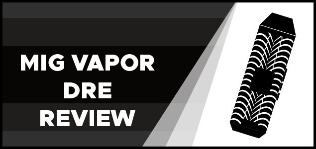 MigVapor DRE Review