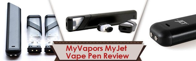 MyVapors MyJet Vape Pen Review – Meet the New Pod Vape