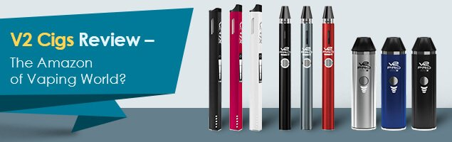 V2 Cigs Review – A Quick Guide to Popular E-Cigs