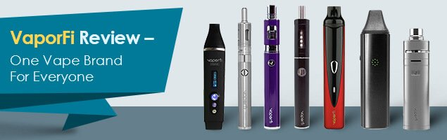 VaporFi Review – One Vape Brand For Everyone