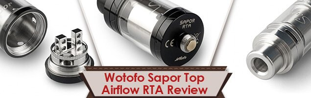 Wotofo Sapor Top Airflow RTA Review
