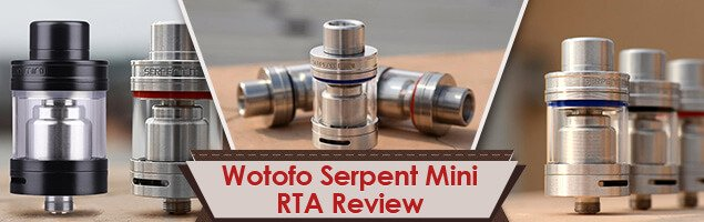 Wotofo Serpent Mini RTA Review