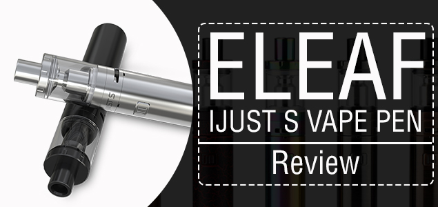Eleaf IJust S Vape Pen Review – Affordable & Customizable