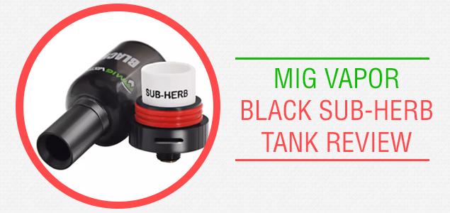 Mig Vapor Black Sub-Herb Tank Review