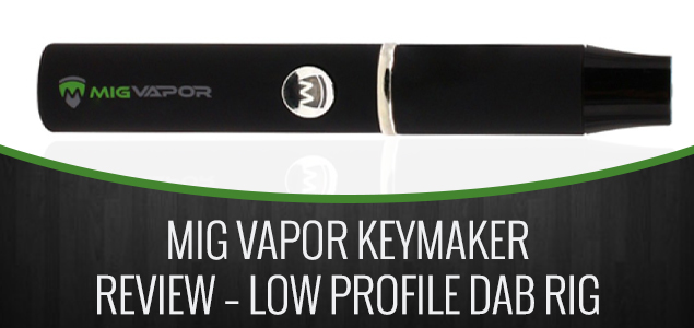 Mig Vapor Keymaker Review - Low Profile Dab Rig