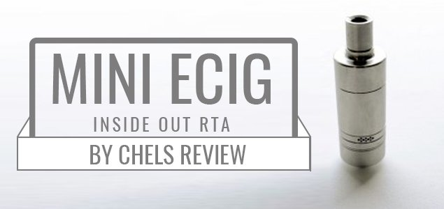 Mini Ecig Insideout RTA by Chels Review