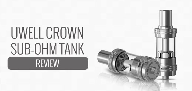 Uwell Crown Sub-Ohm Tank Review