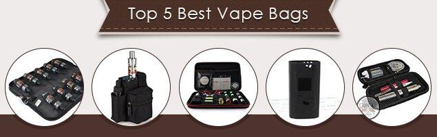 Top 5 Best Vape Bags