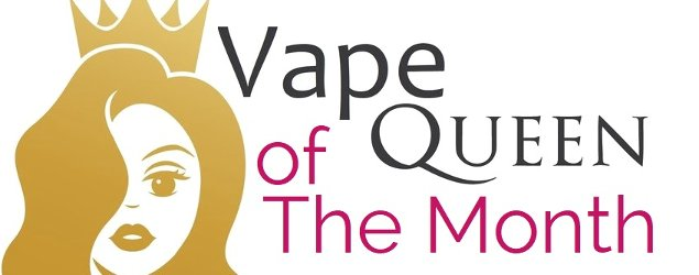 vape queen of the month