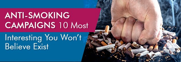 Anti-Smoking Campaigns – 10 Most Interesting You Won't Believe Exist