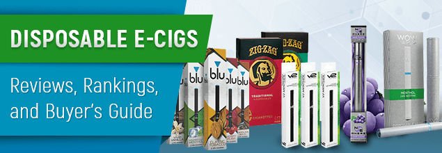 Disposable E-Cigs: Reviews, Rankings, and Buyer's Guide