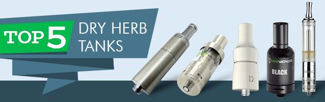 Best dry herb tanks