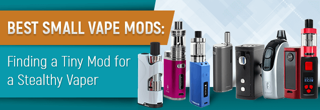 Best Small Vape Mods of 2019  Mini Box Mods Guide and Reviews