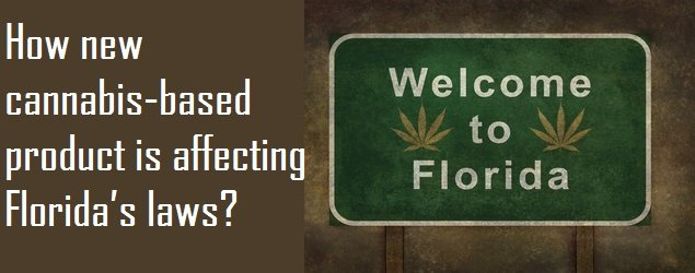 How new cannabis-based product is affecting Florida's laws?