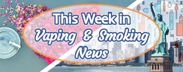 This week in vaping and smoking news