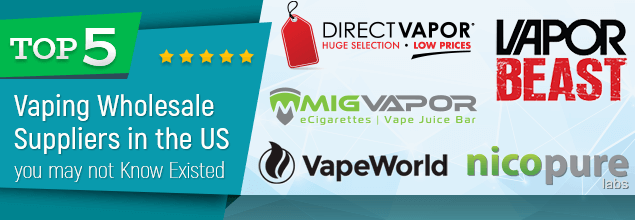Top 5 Vaping Wholesale Suppliers in the US you may not Know Existed