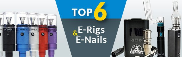 6 best e-nails and e-rigs