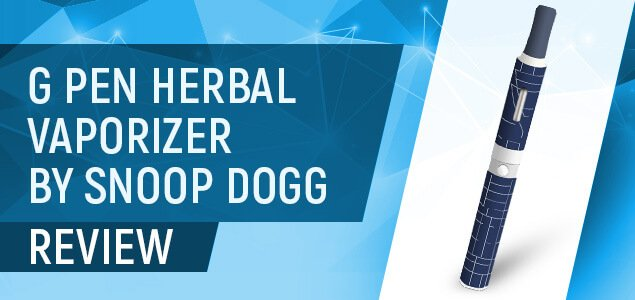 G PEN HERBAL VAPORIZER BY SNOOP DOGG REVIEW