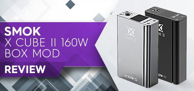 SMOK X CUBE II 160W BOX MOD Review