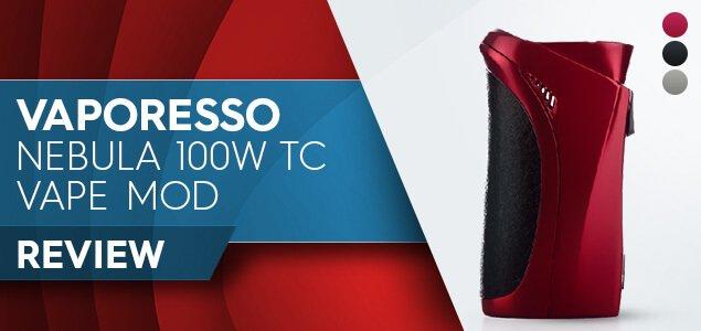 Vaporesso Nebula 100W TC Vape MOD Review