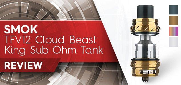 SMOK TFV12 Cloud Beast King Sub Ohm Tank Review
