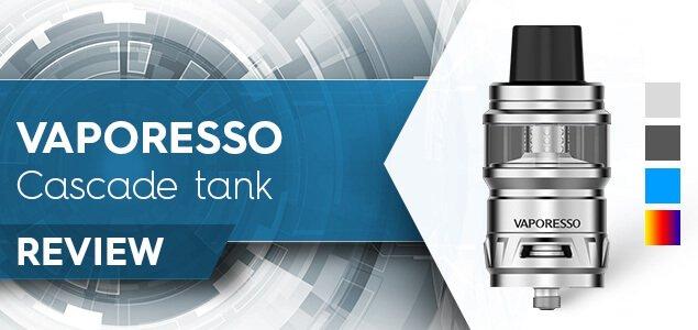 Vaporesso Cascade tank Review